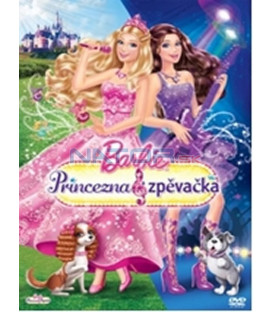BARBIE - PRINCEZNA A ZPĚVAČKA (Barbie as the Princess and the)