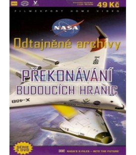 Odtajněné archivy-Překonávání budoucích hranic (NASA´s X-Files-Hyper-X: The Quest for Hypersonic Speed-Into the Future) DVD