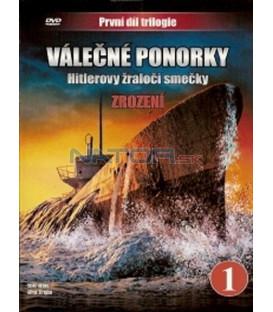 Válečné ponorky 1 - Hitlerovy žraločí smečky - Zrození (U-Boats - Hitler´s Sharks - Part 1: Genesis) DVD