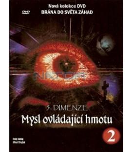 5. dimenze - 2. DVD - Mysl ovládající hmotu (5th Dimension - Mind Over Matter) DVD