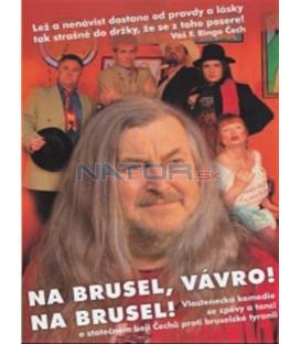 Na Brusel, Vávro! Na Brusel! DVD