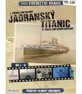 Svědectví vraků I. a II. - Jadranský Titanic