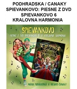 PODHRADSKA / CANAKY - SPIEVANKOVO: PIESNE Z DVD SPIEVANKOVO 6 + KRALOVNA HARMONIA