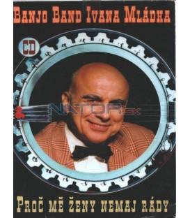 Banjo Band Ivana Mládka - Proč mě ženy nemaj rády CD
