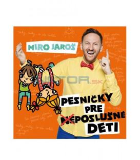 Jaroš Miro - Pesničky pre (ne)poslušné deti CD