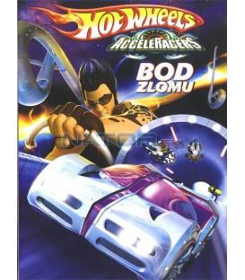 Hot Wheels Acceleracers: Bod zlomu (Hot Wheels AcceleRacers: Breaking Point)