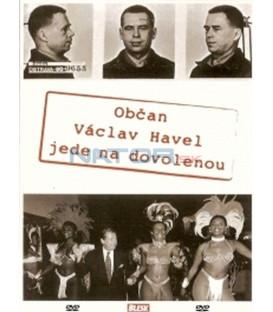 Občan Václav Havel jede na dovolenou DVD