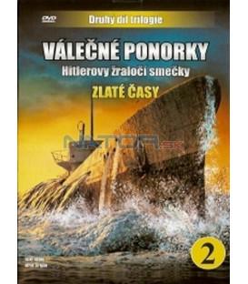 Válečné ponorky 2 - Hitlerovy žraločí smečky - Zlaté časy (U-Boats - Hitler´s Sharks - Part 2: Good Times) DVD
