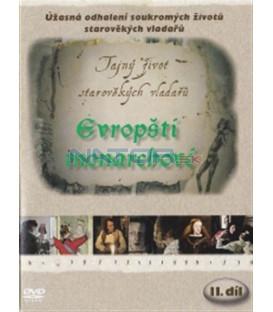 Tajný život starověkých vladařů (2. díl) - Evropští monarchové(Private Lives of the European Monarchs) DVD