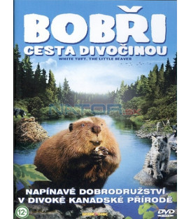 Bobři – cesta divočinou (White Tuft, the Little Beaver) DVD