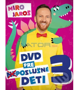 Jaroš Miro - DVD pre (ne)poslušné deti 3 DVD