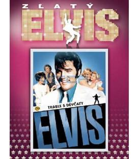 Elvis Presley: Trable s děvčaty ZLATÝ Elvis (Trouble with Girls)