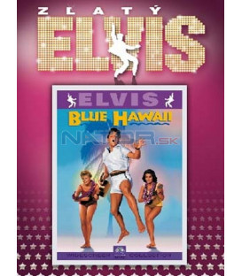 Elvis Presley: Blue Hawaii ZLATÝ Elvis  (Blue Hawaii)