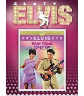 Elvis Presley: Easy Come, Easy Go ZLATÝ Elvis (Easy Come, Easy Go)