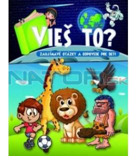 Kniha Vieš to? Zaujímavé otázky a odpovede pre deti