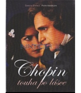 Chopin: Touha po lásce (Chopin. Pragnienie miłości / Chopin: Desire for Love)