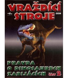 Vraždící stroje - Pravda o dinosaurech zabijácích 2 (The Truth About Killer Dinosaurs)