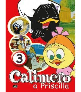 CALIMERO & PRISCILLA 3