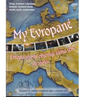 My Evropané (6. díl) - Evropa znovu objevuje sama sebe (Wir Europäer! - Europa erfindet sich neu (20. Jahrhundert) DVD
