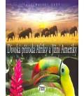 DIVOKÁ PŘÍRODA AFRIKY A JIŽNÍ AMERIKY /2 DVD/