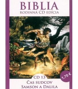 BIBLIA - CD 13 ČAS SUDCOV, SAMSON A DALILA