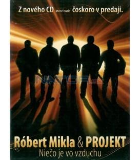 Róbert Mikla & Projekt-Niečo je vo vzduchu