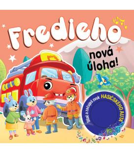Fredieho nová úloha  Stlač a začuješ zvuk hasičského auta